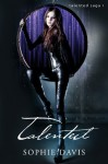 Talented (Talented #1) - Sophie Davis