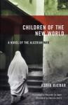 Children of the New World - Assia Djebar, Clarisse Zimra, Marjolijn De Jager