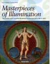 Masterpieces of Illumination: The World's Most Famous Manuscripts 400 To 1600 - Ingo F. Walther, Norbert Wolf
