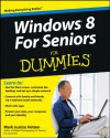 Windows 8 for Seniors For Dummies - Mark Justice Hinton