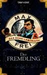 Der Fremdling - Max Frei
