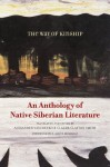 The Way of Kinship: An Anthology of Native Siberian Literature - Alexander Vaschenko, Claude Clayton Smith, N. Scott Momaday