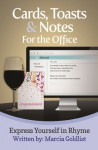 Cards, Toasts & Notes For the Office: Express Yourself in Rhyme - Marcia Goldlist