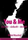 You and Me. Gesucht - Gebucht - Verliebt. Erotischer Roman - Bärbel Muschiol
