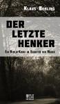 Der letzte Henker: Ein Berlin-Krimi im Schatten der Mauer - Klaus Behling