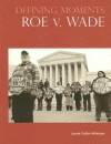 Roe V. Wade - Laurie Hillstrom