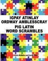 Igpay Atinlay Ordway Amblesscray: (Pig Latin Word Scrambles) - Chris McMullen, Carolyn Kivett