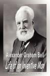 Alexander Graham Bell: Life of an Inventive Man (Biography - Biographiq