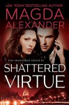 Shattered Virtue (The Shattered Series Book 1) - Magda Alexander