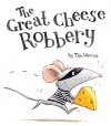 The Great Cheese Robbery - Tim Warnes