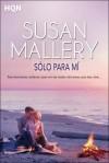 Sólo para mí (Fool's Gold, #4) - Susan Mallery