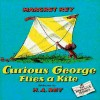 Curious George Flies a Kite - Margret Rey, H. A. Rey, uncredited, Houghton Mifflin Harcourt Publishing Company