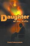 Daughter of the Mafia - Frank Palescandolo, J Palescandolo
