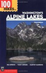 100 Hikes in Washington's Alpine Lakes - Vicky Spring, Harvey Manning