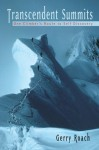 Transcendent Summits: One Climber's Route to Self-Discovery - Gerry Roach