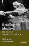 Reading the Medieval in Early Modern England - David Matthews, Gordon McMullan