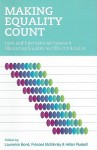 Making Equality Count: Irish and International Research Measuring Equality and Discrimination - Lawrence Bond, Frances McGinnity, Helen Russell