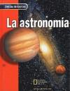 La Astronomia (Ciencias De Glencoe) - Glencoe/McGraw-Hill