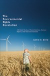 The Environmental Rights Revolution: A Global Study of Constitutions, Human Rights, and the Environment - David R. Boyd