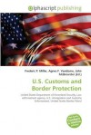 U.S. Customs And Border Protection - Frederic P. Miller, Agnes F. Vandome, John McBrewster