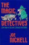 The Magic Detectives - Joe Nickell