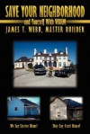Save Your Neighborhood and Yourself with Wahm - James T. Webb