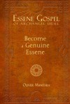 Essene Gospel of Archangel Uriel I: Become a Genuine Essene - Olivier Manitara