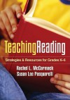 Teaching Reading: Strategies and Resources for Grades K-6 - Rachel L. McCormack, Susan Lee Pasquarelli