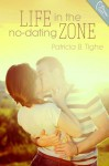 Life In The No Dating Zone - Patricia B. Tighe