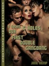 FIVE COCKS AND SIX HOLES: Our First Double Gangbang (European Summer Sexcapades) - Jane Kemp