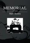 Memorial:A Novel - Matt Brown