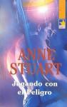 Jugando con el peligro - Anne Stuart