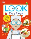 Look I'm a Cook - DK Publishing