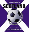 The Little Book Of Scotland - Graham McColl