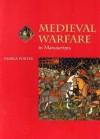 Medieval Warfare in Manuscripts - Pamela Porter
