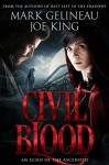 Civil Blood (Best Left in the Shadows Book 2) - Mark Gelineau, Joe King