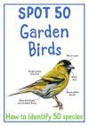 Spot 50 Garden Birds - Camilla De la Bédoyère