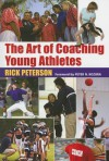 The Art of Coaching Young Athletes - Rick Peterson