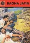 Bagha Jatin (Amar Chitra Katha) - Anant Pai