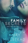 Family Secrets - Kasey Millstead