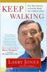 Keep Walking: One Man's Journey to Feed the World One Child at a Time - Larry Jones
