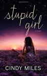 Stupid Girl (Stupid in Love) (Volume 1) by Miles, Cindy (2014) Paperback - Cindy Miles
