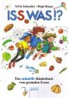Iss was!? - Sylvia Schneider, Birgit Rieger