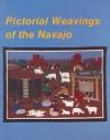 Pictorial Weavings of the Navajos - Nancy N. Schiffer