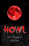HOWL - D. S. Wrights, Lilith Dark