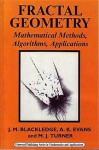 Fractal Geometry: Mathematical Methods, Algorithms, Applications - Jonathan M. Blackledge, A.K. Evans, Martin J. Turner