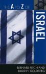 The A to Z of Israel - Bernard Reich, David H. Goldberg