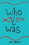 Who I Was - Les Plesko