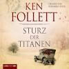 Sturz der Titanen (Die Jahrhundert-Saga 1) - Lübbe Audio, Johannes Steck, Ken Follett