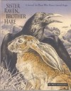 Sister Raven, Brother Hare: A Journal for Those Who Honor Animal Power : Quotes - Mary Sojourner